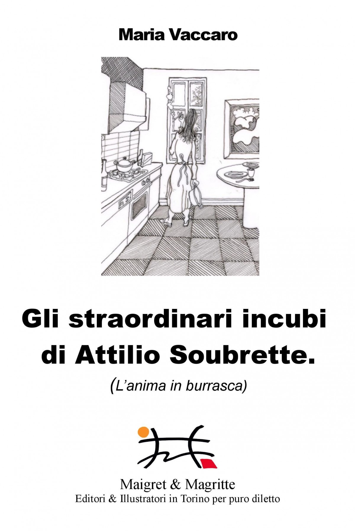 Gli straorindari incubi di Attilio Soubrette di Maria Vaccaro